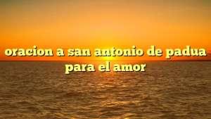 oracion a san antonio de padua para el amor