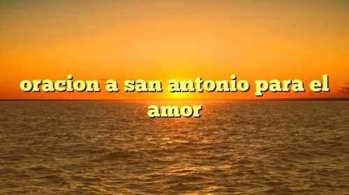oracion a san antonio para el amor
